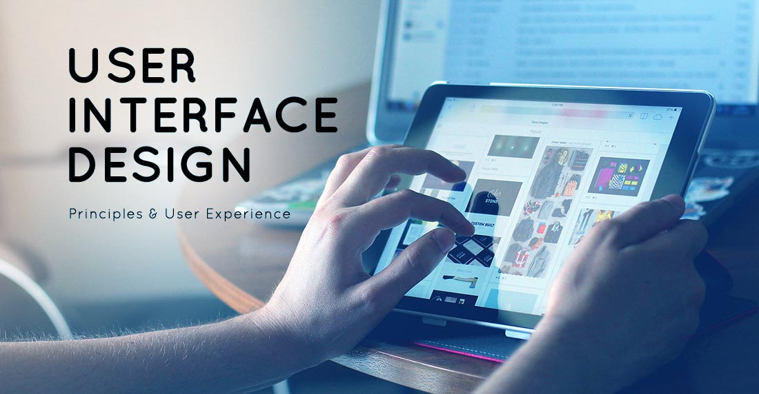 User Interface Design - Principles & User Experience
